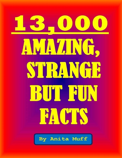 13000 Amazing Strange But Fun Facts - cover