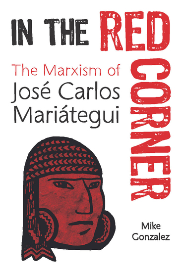 In the Red Corner - The Marxism of José Carlos Mariátegui - cover