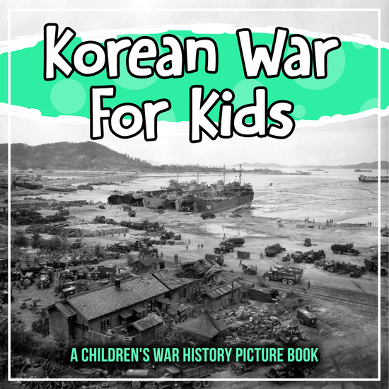 Korean War For Kids: A Children's War History Picture Book - cover