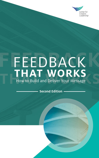 Feedback That Works: How to Build and Deliver Your Message Second Edition - cover