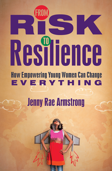 From Risk to Resilience - How Empowering Young Women Can Change Everything - cover
