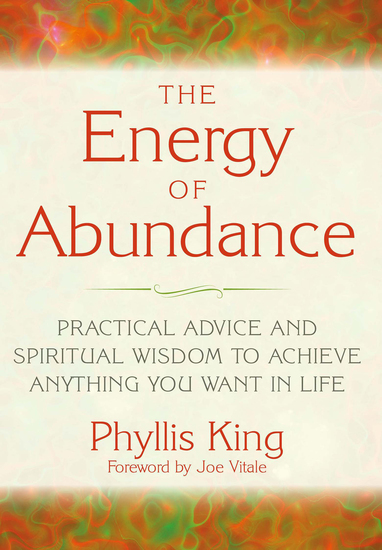 The Energy of Abundance - Practical Advice and Spiritual Wisdom to Achieve Anything You Want in Life - cover