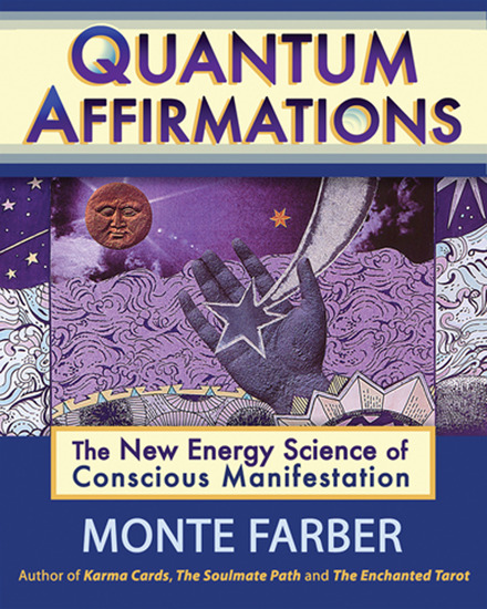 Quantum Affirmations - The New Energy Science of Conscious Manifestation - cover