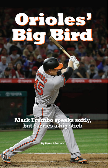 Orioles' Big Bird - Mark Trumbo speaks softly but carries a big stick - cover