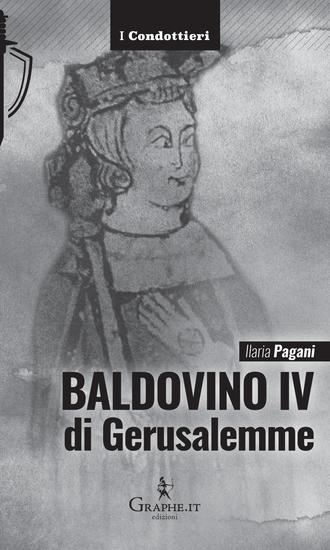 Baldovino IV di Gerusalemme - Il re lebbroso - cover