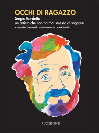 Occhi di ragazzo - Sergio Bardotti: un artista che non ha mai smesso di sognare - cover