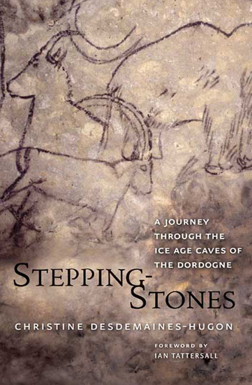 Stepping-Stones - A Journey through the Ice Age Caves of the Dordogne - cover