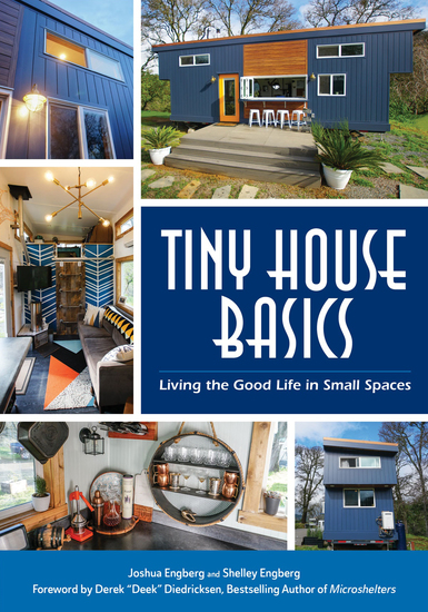 Tiny House Basics - Living the Good Life in Small Spaces - cover