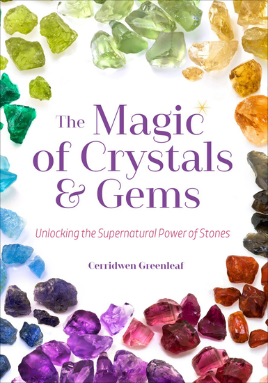 The Magic of Crystals & Gems - Unlocking the Supernatural Power of Stones - cover