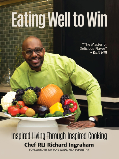 Eating Well to Win - Inspired Living Through Inspired Cooking - cover
