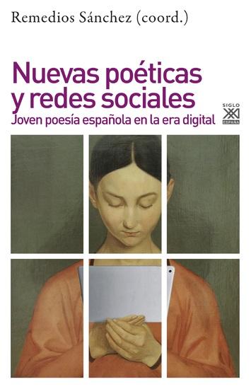 Nuevas poéticas y redes sociales - Joven poesía española en la era digital - cover