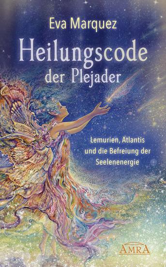 Heilungscode der Plejader - Lemurien Atlantis und die Befreiung der Seelenenergie - cover