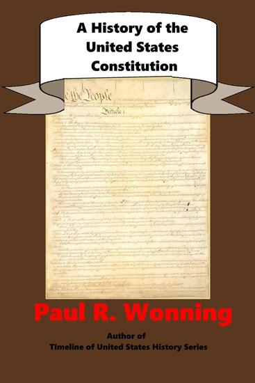 A History of the United States Constitution - United States Documents Series #1 - cover