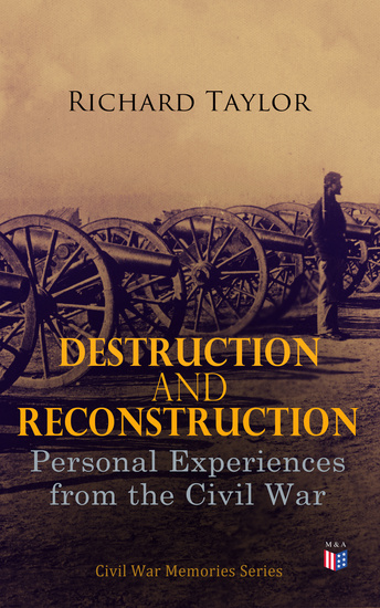 Destruction and Reconstruction: Personal Experiences from the Civil War - Civil War Memories Series - cover