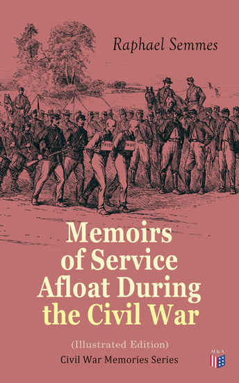 Memoirs of Service Afloat During the Civil War (Illustrated Edition) - Civil War Memories Series - cover