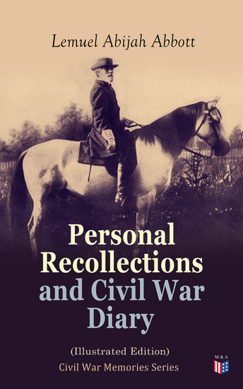 Personal Recollections and Civil War Diary (Illustrated Edition) - Civil War Memories Series - cover