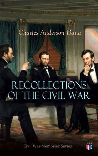Recollections of the Civil War - Civil War Memories Series - cover