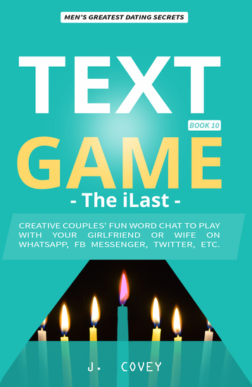 TEXT GAME - The iLast - Creative Couples' Fun Word Chat to Play with Your Girlfriend or Wife On WhatsApp Facebook Messenger Twitter Etc - cover