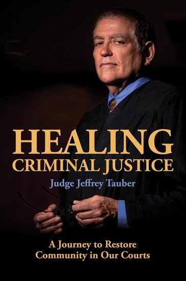 Healing Criminal Justice - A Journey to Restore Community in Our Courts - cover