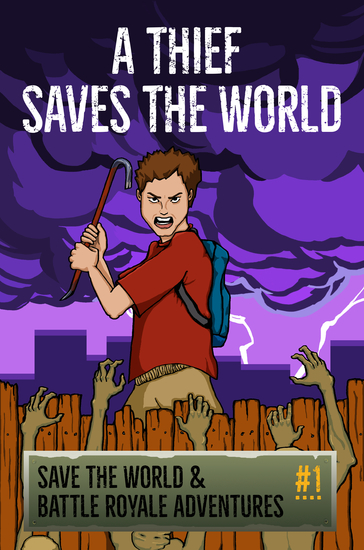 A Thief Saves the World - Save the World & Battle Royal Adventures - cover