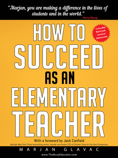 How to Succeed as an Elementary Teacher - The Most Effective Teaching Strategies For Classroom Teachers With Tough And Challenging Students - cover
