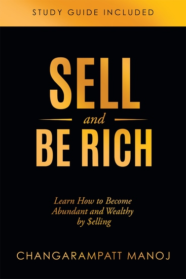Sell And Be Rich - Learn How to Become Abundant and Wealthy by Selling - cover