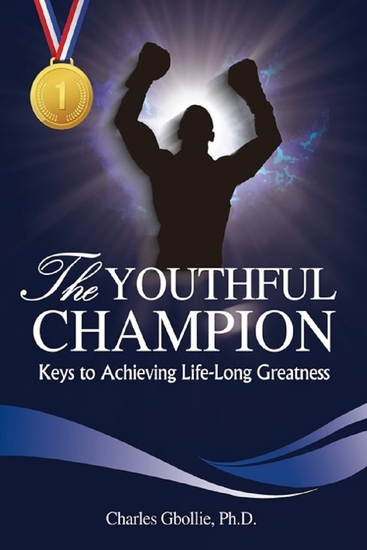 The Youthful Champion - Keys to Achieving Life-Long Greatness - cover