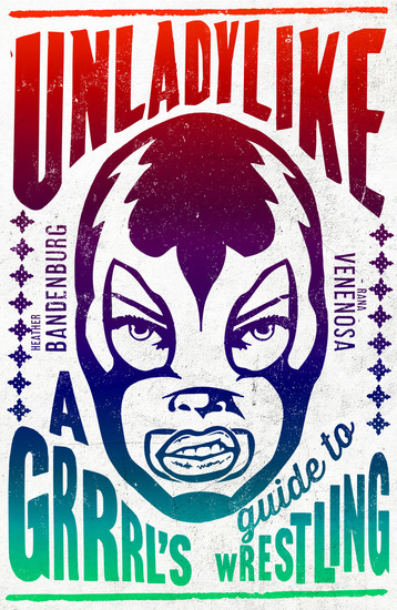 Unladylike - A Grrrl's Guide to Wrestling - cover