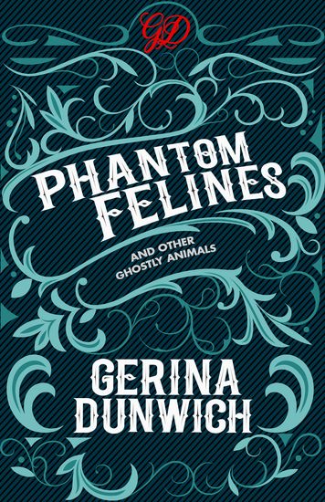 Phantom Felines and Other Ghostly Animals - cover