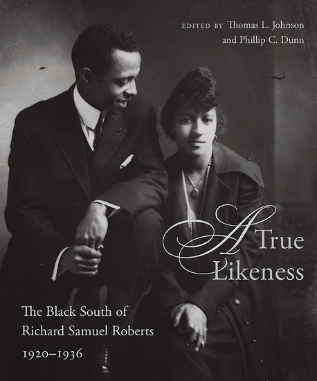 A True Likeness - The Black South of Richard Samuel Roberts 1920-1936 - cover