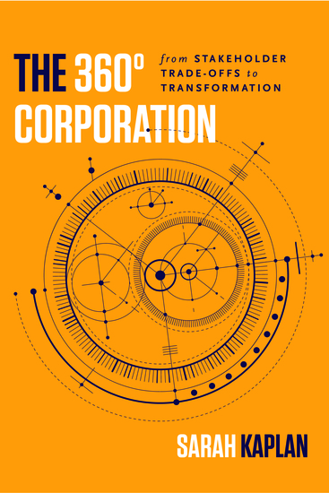 The 360° Corporation - From Stakeholder Trade-offs to Transformation - cover