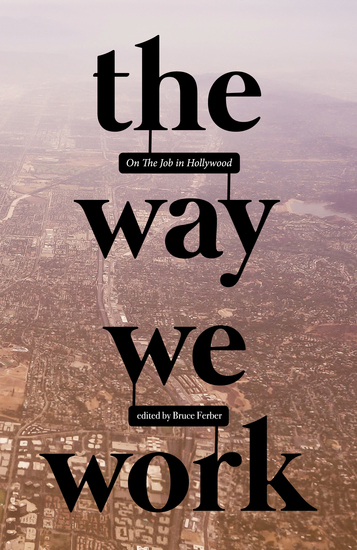 The Way We Work: On The Job in Hollywood - cover