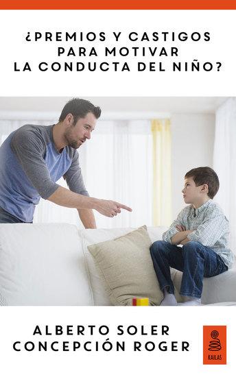 Premios y castigos para motivar la conducta del niño (Hijos y padres felices) - cover