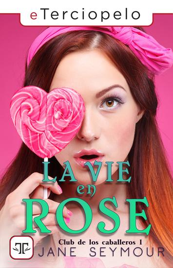 La vie en Rose El club de los caballeros 1 - El club de los caballeros I - cover