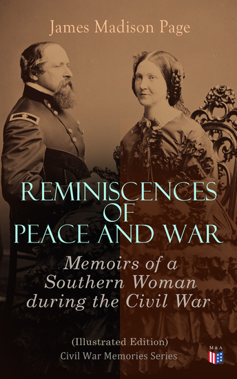 Reminiscences of Peace and War: Memoirs of a Southern Woman during the Civil War (Illustrated Edition) - Civil War Memories Series - cover