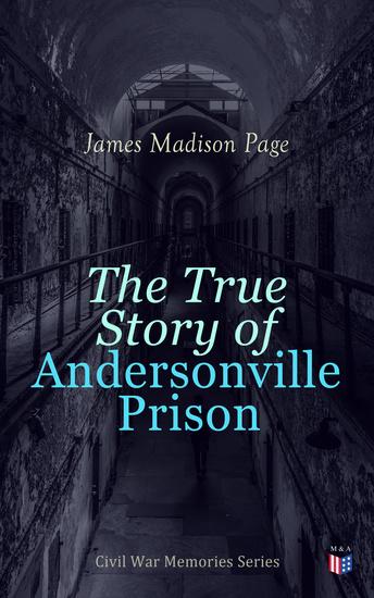 The True Story of Andersonville Prison - Civil War Memories Series - cover