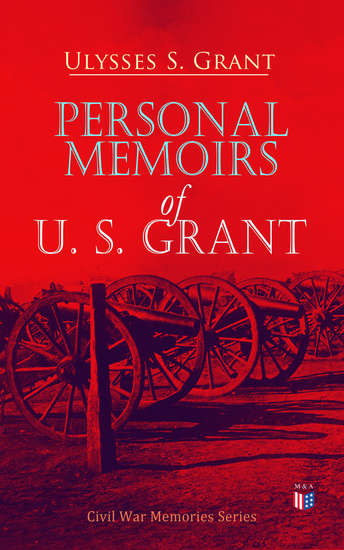Personal Memoirs of U S Grant - Civil War Memories Series - cover