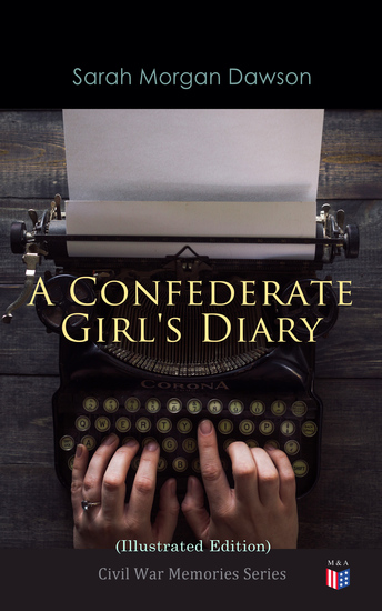 A Confederate Girl's Diary (Illustrated Edition) - Civil War Memories Series - cover