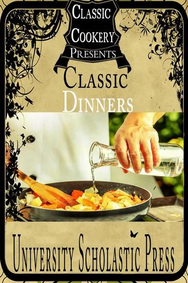 Classic Cookery Cookbooks: Classic Dinners - Classic Cookery Cookbooks #3 - cover