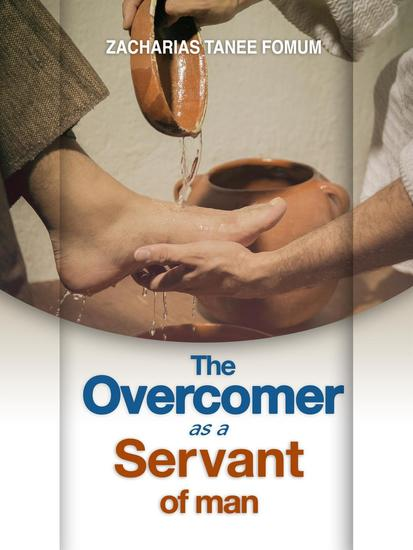 The Overcomer As a Servant Of Man - Practical Helps For The Overcomers #13 - cover