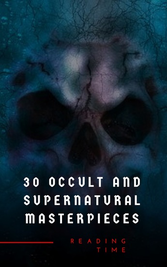 30 Occult and Supernatural Masterpieces in One Book - cover