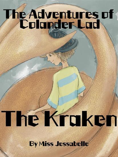The Kraken - The Adventures of Colander Lad #1 - cover