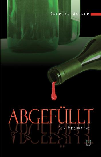 Abgefüllt - Ein Weinkrimi - cover
