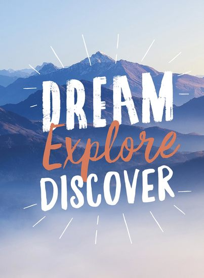Dream Explore Discover - Inspiring Quotes to Spark Your Wanderlust - cover