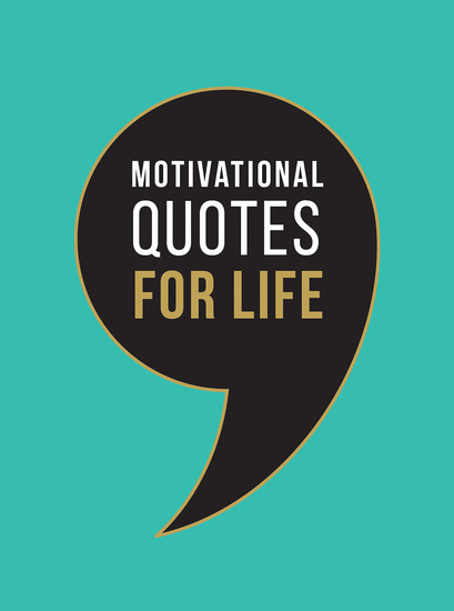 Motivational Quotes for Life - Wise Words to Inspire and Uplift You Every Day - cover