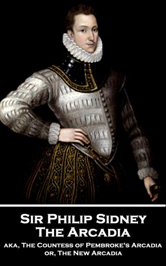 The Arcadia - aka The Countess of Pembroke's Arcadia or The New Arcadia - cover