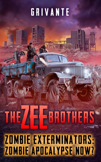 The Zee Brothers: Zombie Apocalypse Now? - Zombie Exterminators - cover