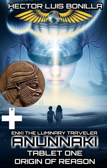Enki the Luminary Traveler - Tablet One - Origin of Reason - cover