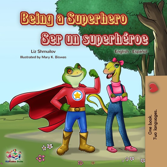 Being a Superhero Ser un superhéroe - English Spanish Bilingual Book - cover