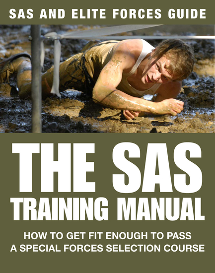 The SAS Training Manual - How to get fit enough to pass a special forces selection course - cover